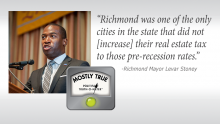 "Richmond Mayor Levar Stoney said ""Richmond was one of the only cities in the state that did not [increase] their real estate tax to those pre-recession rates."""
