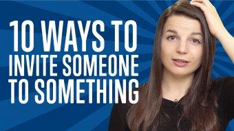 10 Ways to Invite Someone to Something - EnglishClass101