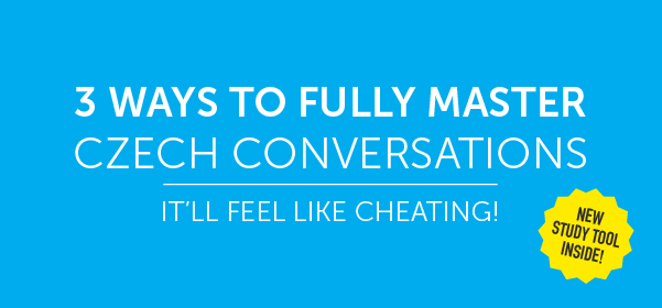 Click Here to See 3 Ways to Fully Master Czech Conversations!