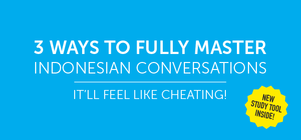 Click Here to See 3 Ways to Fully Master Indonesian Conversations!