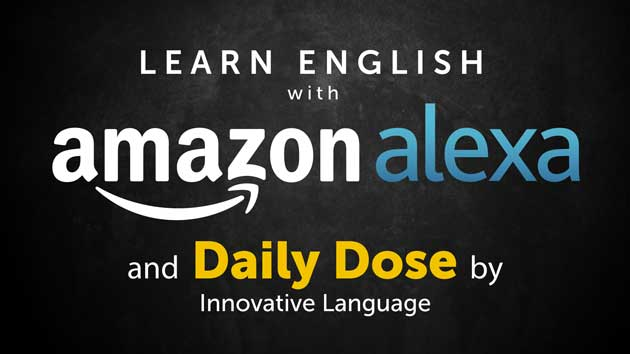 Alexa Skill Guide: Daily Dose of English with EnglishClass101