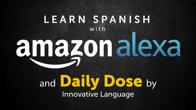 Alexa Skill Guide: Daily Dose of Spanish with SpanishPod101