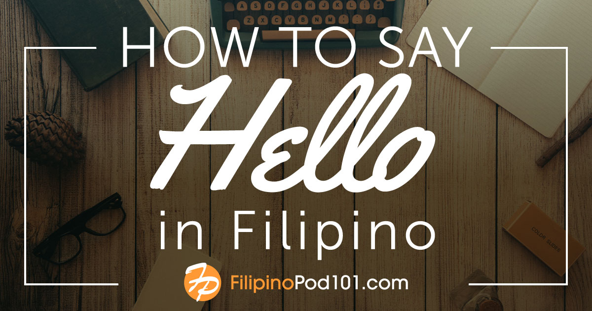 How to Say Hello in Filipino