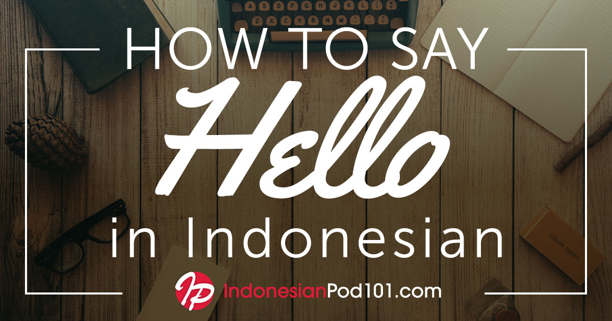 How to Say Hello in Indonesian