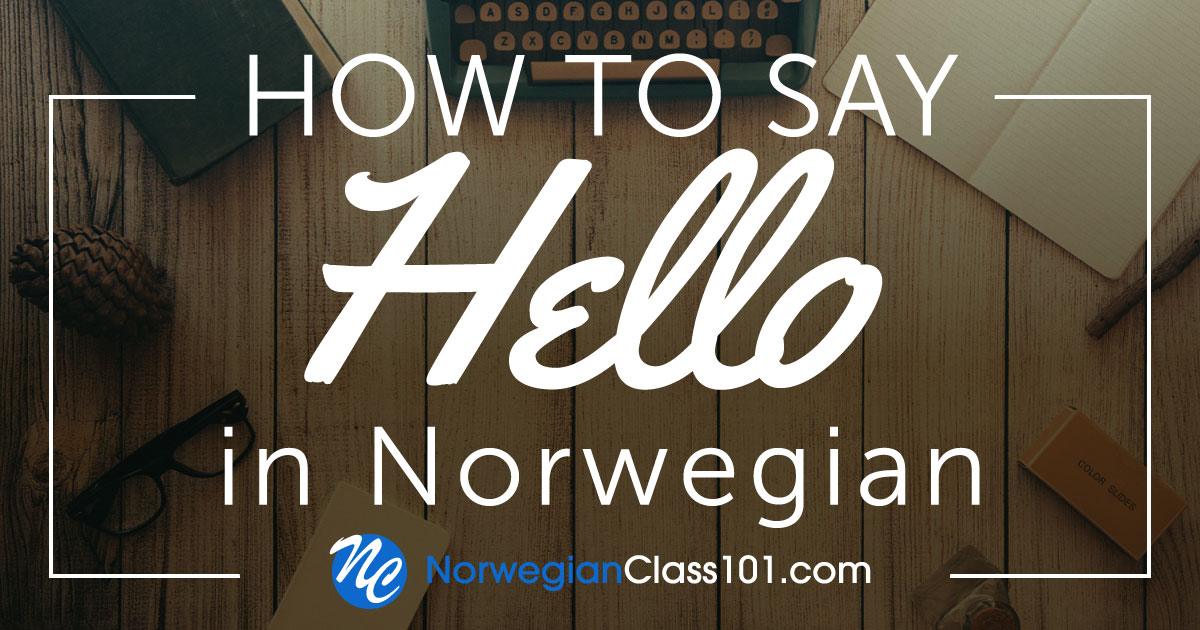 How to Say Hello in Norwegian