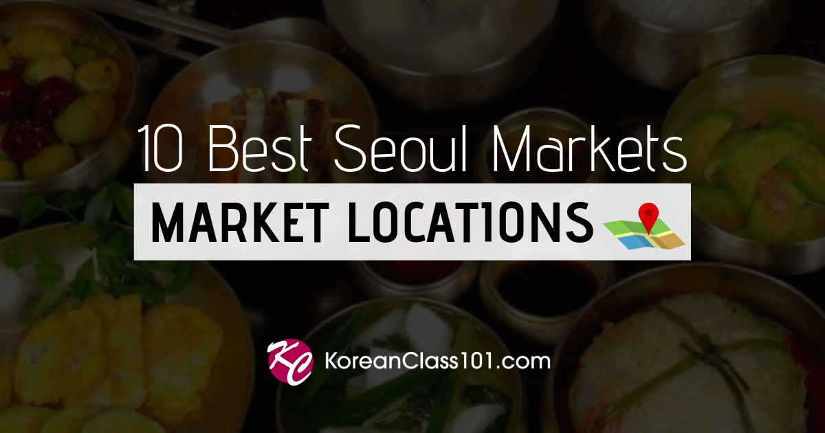 The 10 Best Seoul Markets