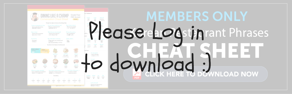Log in to Download Your Free Cheat Sheet - Korean Restaurant Phrases