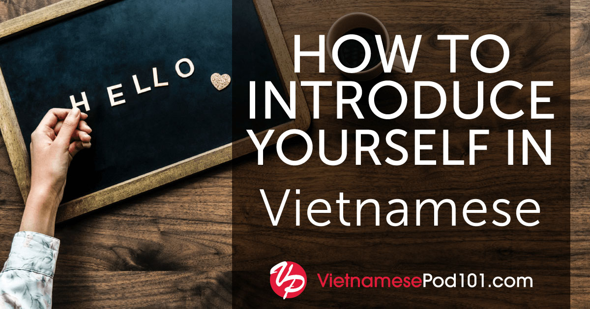 How to introduce yourself in Vietnamese - A good place to