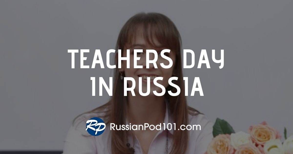 Celebrate Teachers' Day in Russia
