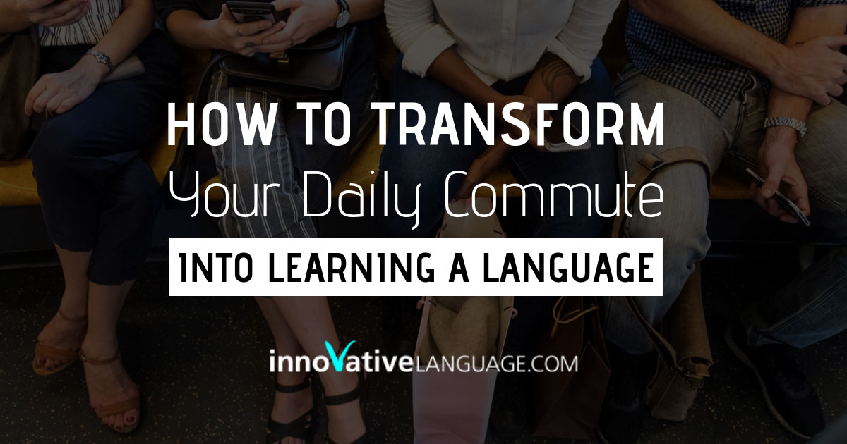 Learn a language during your commute!