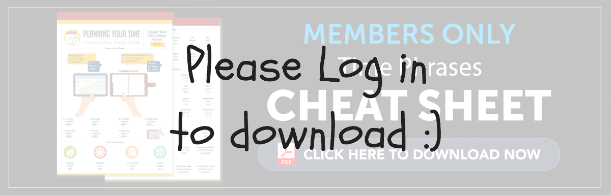 Log in to Download Your Free Cheat Sheet - Time Phrases in Spanish