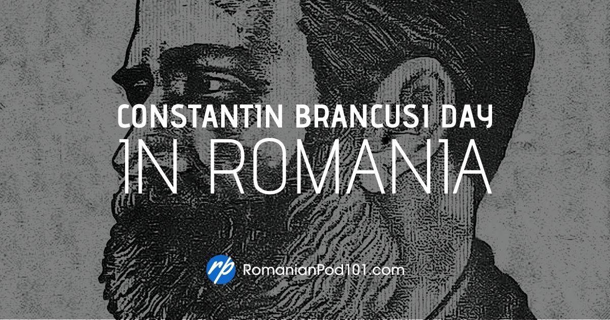 How to Celebrate Constantin Brancusi Day in Romania