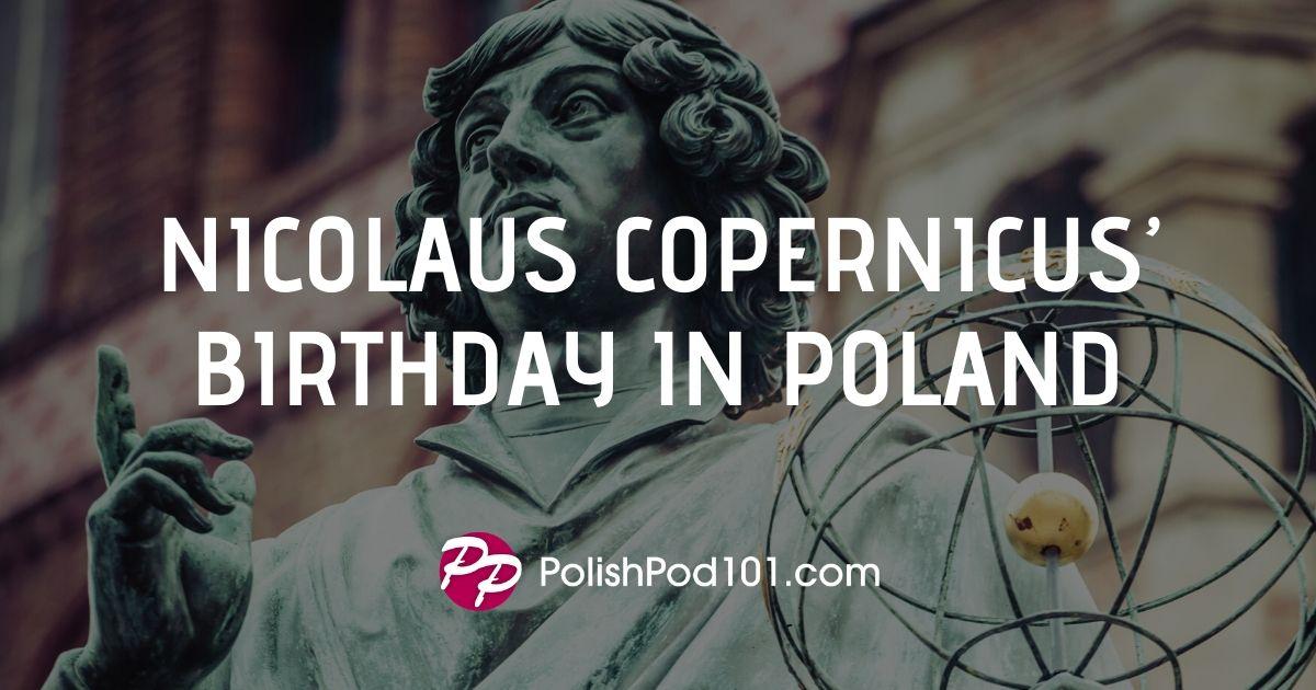How to Celebrate Nicolaus Copernicus' Birthday in Poland