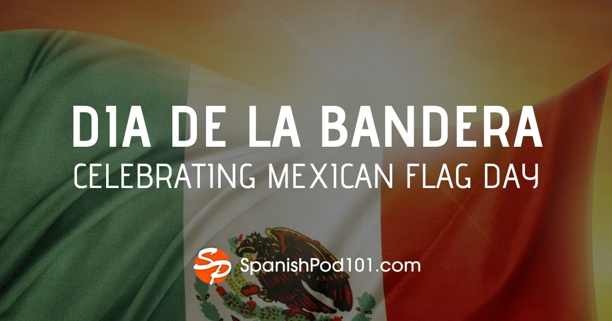D�a de la Bandera: Celebrating Mexican Flag Day