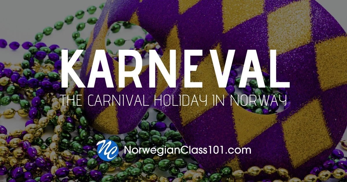 Celebrating the Carnival Holiday in Norway