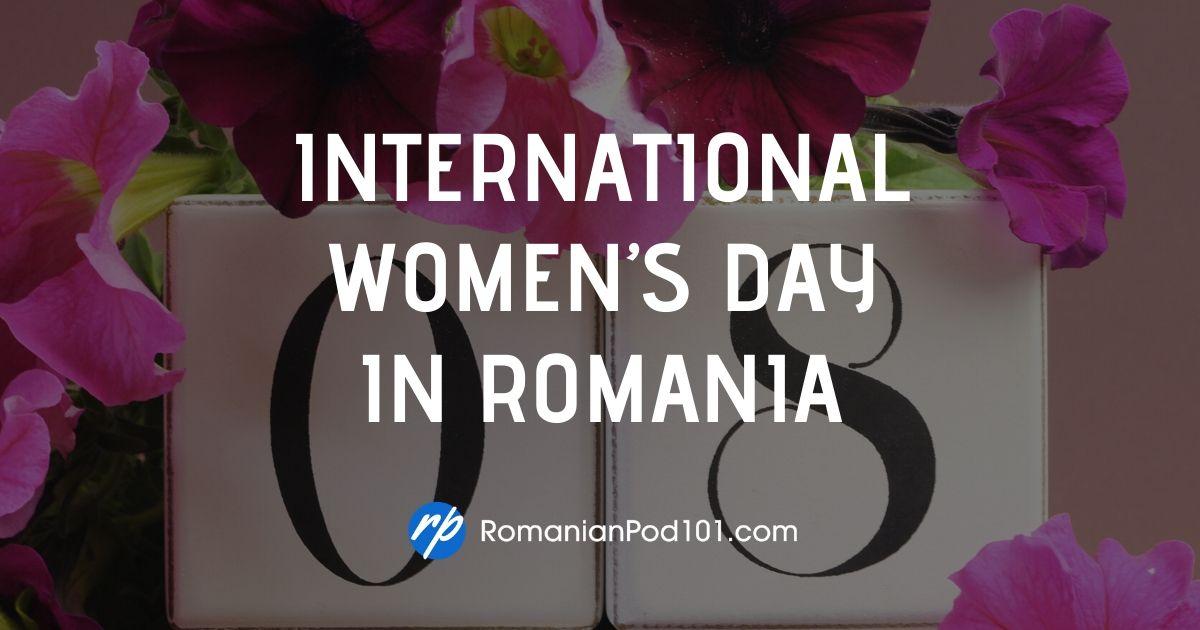 Celebrating International Women's Day in Romania