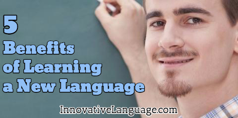 5 Benefits of Learning a New Language