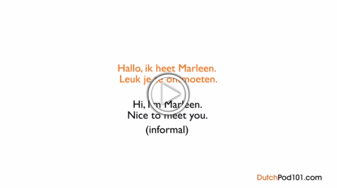 Click here to learn how to introduce yourself in Dutch!