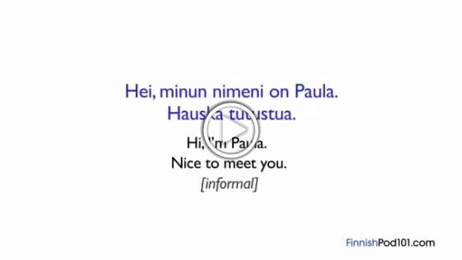 Click here to learn how to introduce yourself in Finnish!
