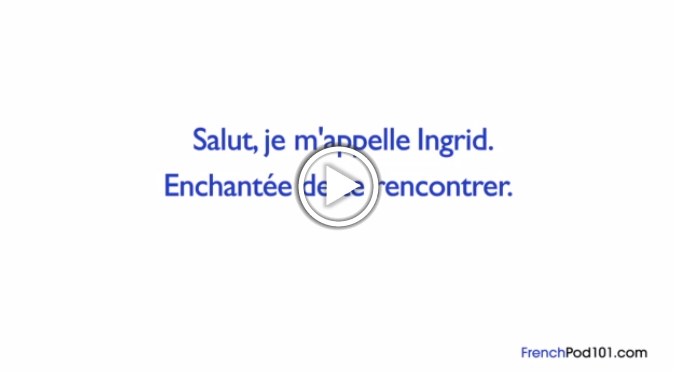 Click here to learn how to introduce yourself in French!
