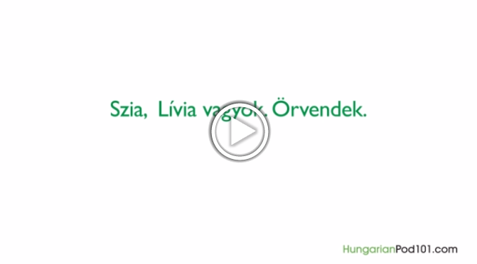 Click here to learn how to introduce yourself in Hungarian!
