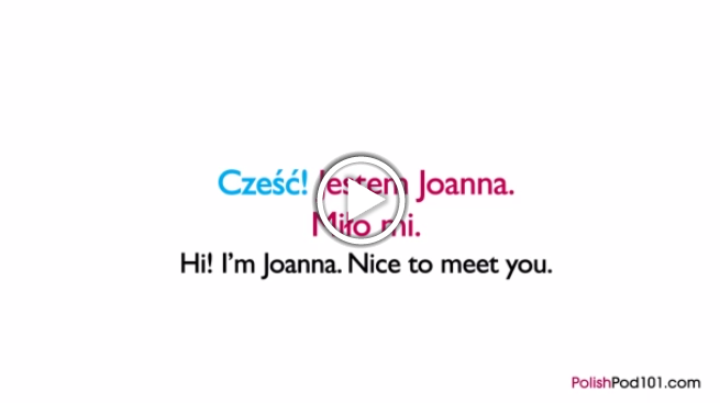 Click here to learn how to introduce yourself in Polish!