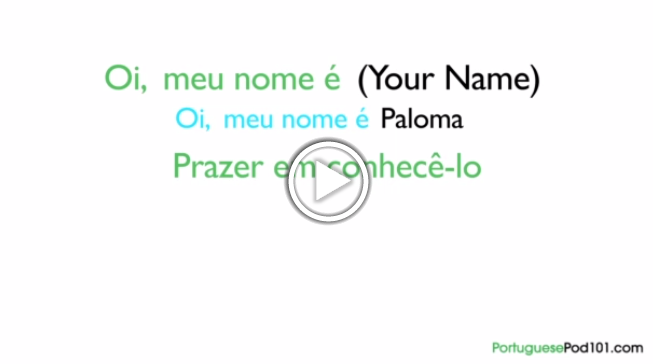 Click here to learn how to introduce yourself in Portuguese!