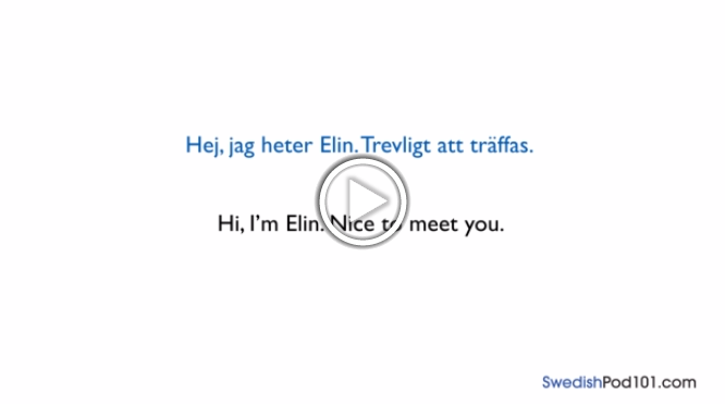 Click here to learn how to introduce yourself in Swedish!