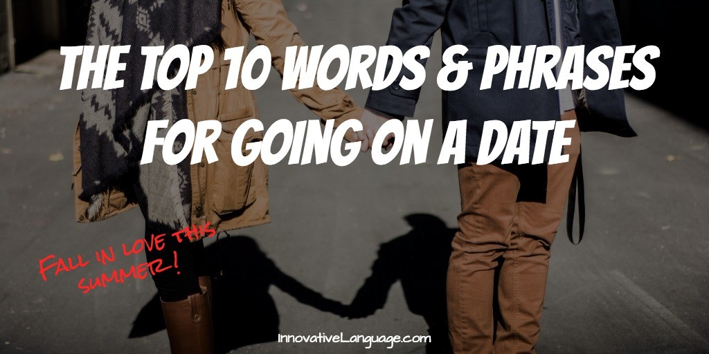 The Top 10 Words You'll Need For A Date!