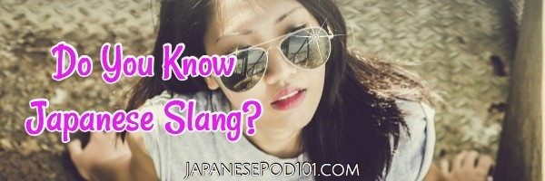 Do You Know Japanese Slang?