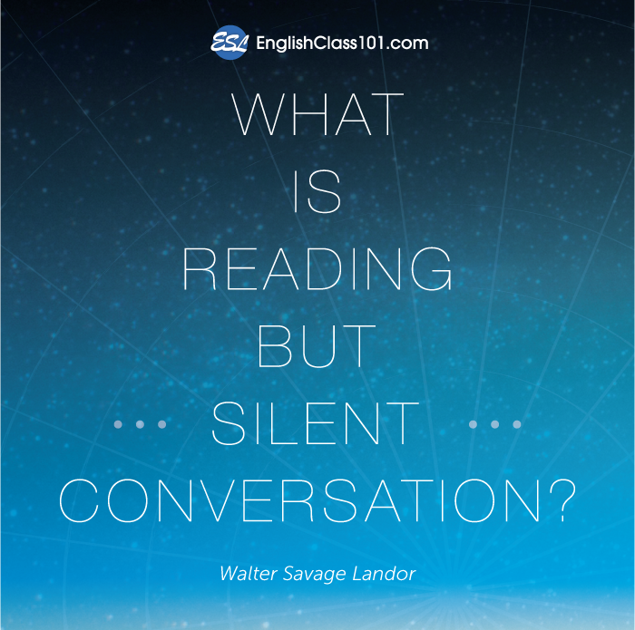 What is reading but silent conversation?
