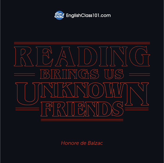 Reading brings us unknown friends