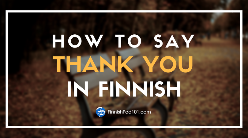How to Say Thank You in Finnish