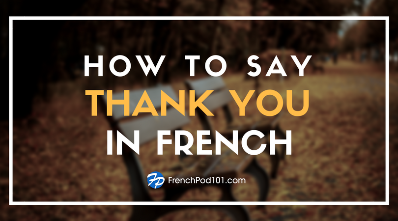 How to Say Thank You in French - FrenchPod101
