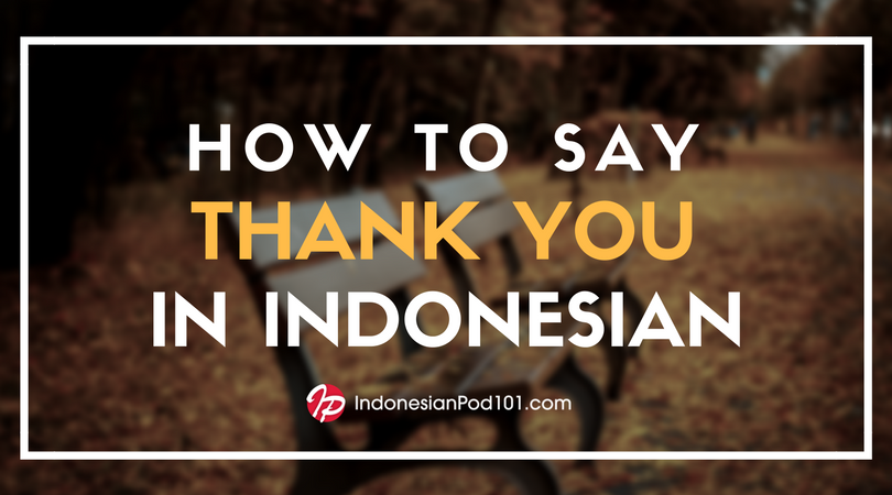 How to Say Thank You in Indonesian