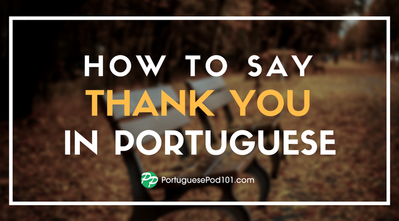How to Say Thank You in Portuguese