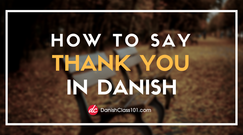 How to Say Thank You in Danish