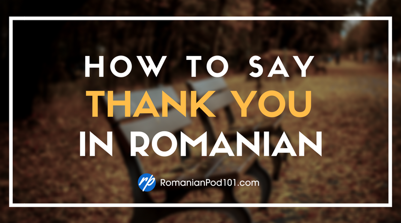 How to Say Thank You in Romanian
