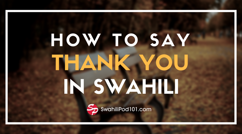 How to Say Thank You in Swahili