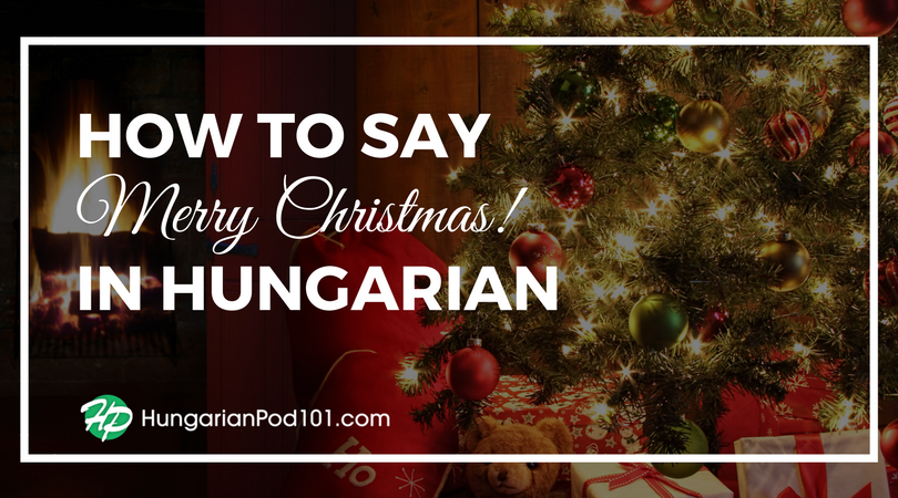 How to Say Merry Christmas in Hungarian