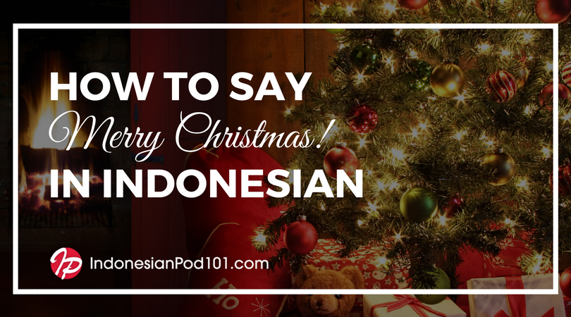 How to Say Merry Christmas in Indonesian
