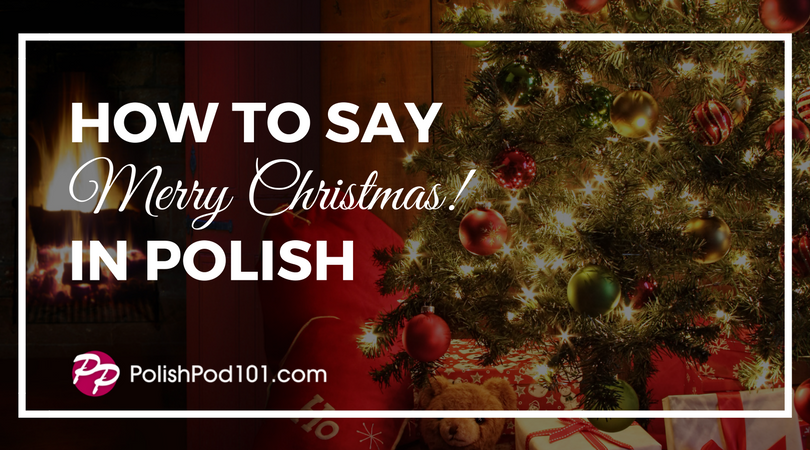 How to Say Merry Christmas in Polish