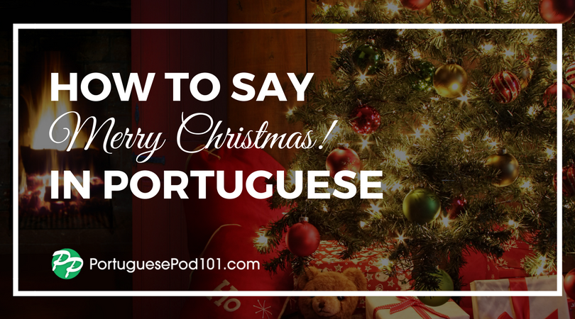 how to say merry christmas in portuguese - Merry Christmas In Italian Translation