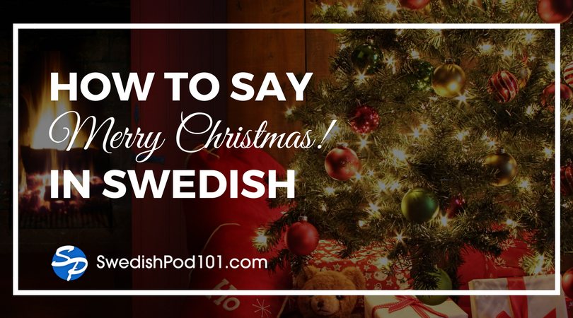 How to Say Merry Christmas in Swedish