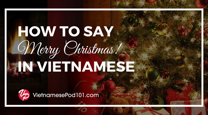 How to Say Merry Christmas in Vietnamese