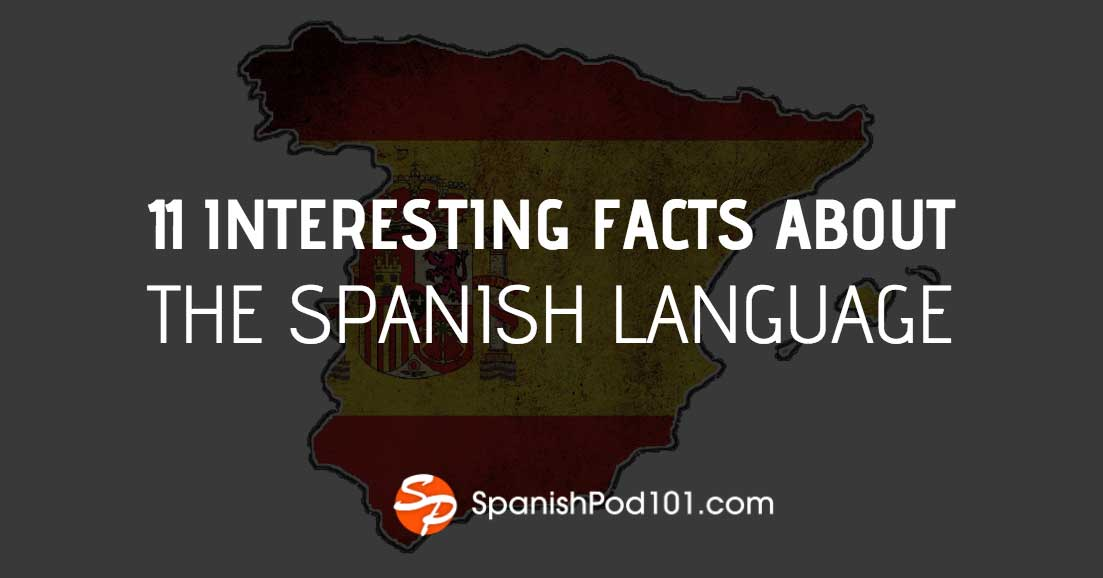 Interesting Facts about the Spanish Language