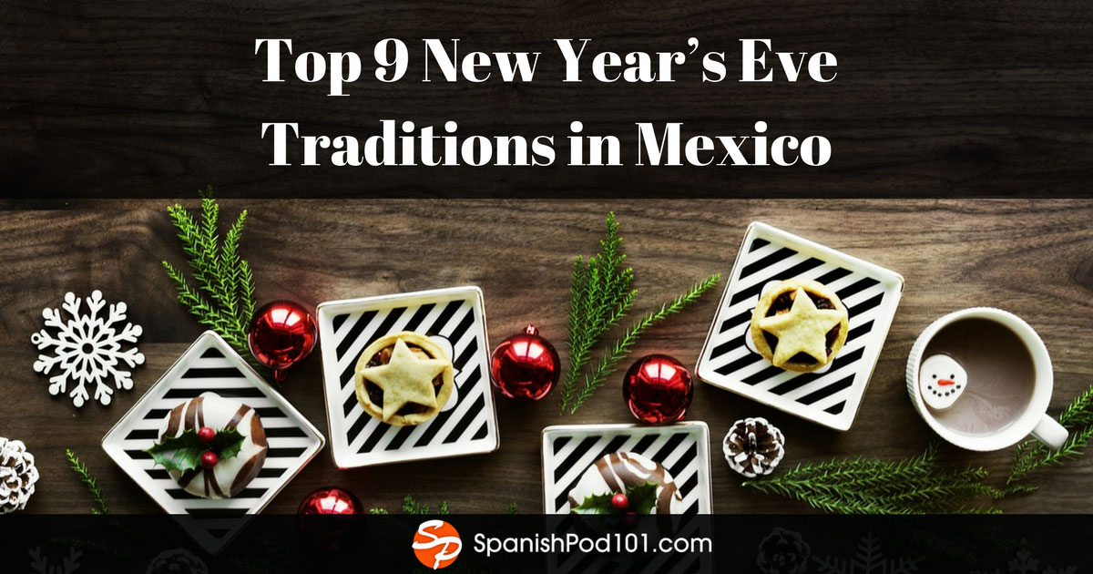 Top 9 New Year's Eve Traditions in Mexico