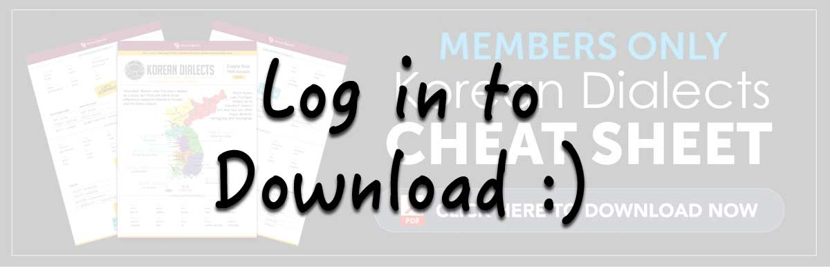 Log in to Download Your Free Cheat Sheet - Korean Dialects