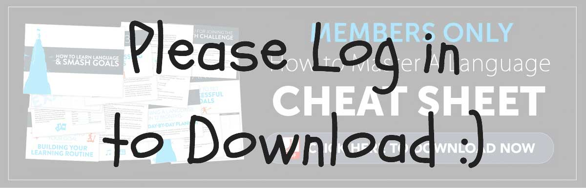 Log in to Download Your Free Cheat Sheet - How to Master A Language!