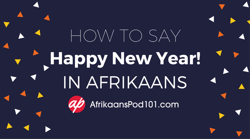 How to Say Happy New Year in Afrikaans